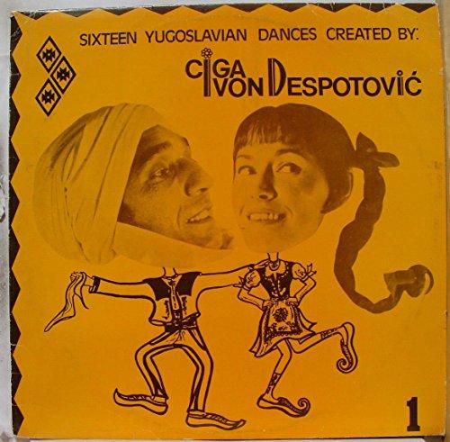 Price comparison product image CIGA & IVAN DESPOTOVIC SIXTEEN YUGOSLAVIAN DANCES vinyl record