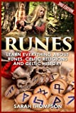 Runes: Learn Everything about Runes, Celtic Religions and Celtic History (Viking History, Norse Mythology, Celtic, Wicca, Divination, Fortune Telling, Celtic Religions)