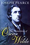 The Unmasking of Oscar Wilde, Joseph Pearce, 1586170260
