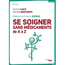 Se soigner sans médicaments (DOCUMENTS) (French Edition)