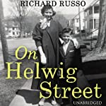 On Helwig Street: A Memoir | Richard Russo