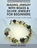 Making Jewelry with Beads and Silver Jewelry for Beginners, Janet Evans, 1630223530