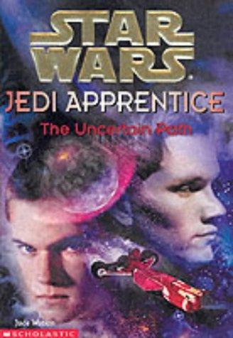 The Uncertain Path (Star Wars Jedi Apprentice)