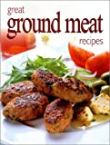 Great Ground Meat Recipes, Various, 1582790612