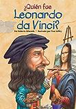 ¿Quién fue Leonardo da Vinci? (Who Was?) (Spanish Edition)