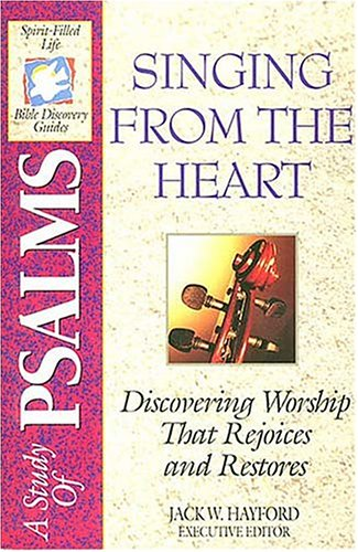 The Spirit-filled Life Bible Discovery Series B9-singing From The -