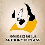 Nothing Like the Sun | Anthony Burgess
