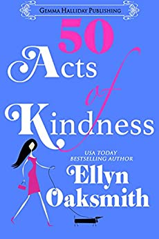 50 Acts of Kindness: a romantic comedy by [Oaksmith, Ellyn]