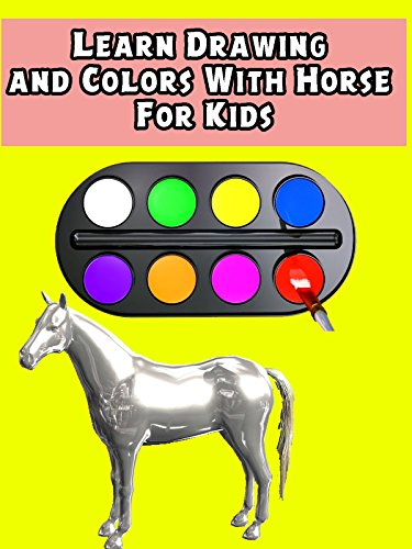 Learn Drawing and Colors With Horse For -