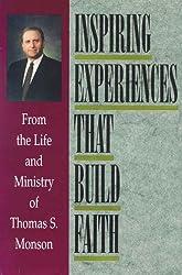Inspiring Experiences That Build Faith