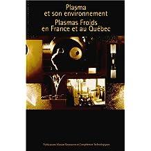 Plasma et son environnement : Plasmas froids en France et au Québec