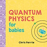 Quantum Physics for Babies (Baby University) - Best Reviews Guide