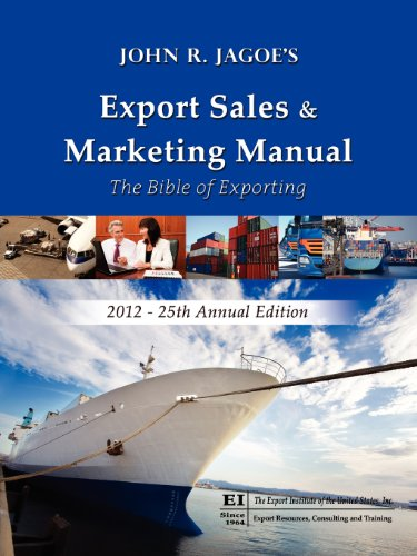 Export Sales & Marketing Manual 2012: The Bible of Exporting (Export Sales and Marketing Manual)