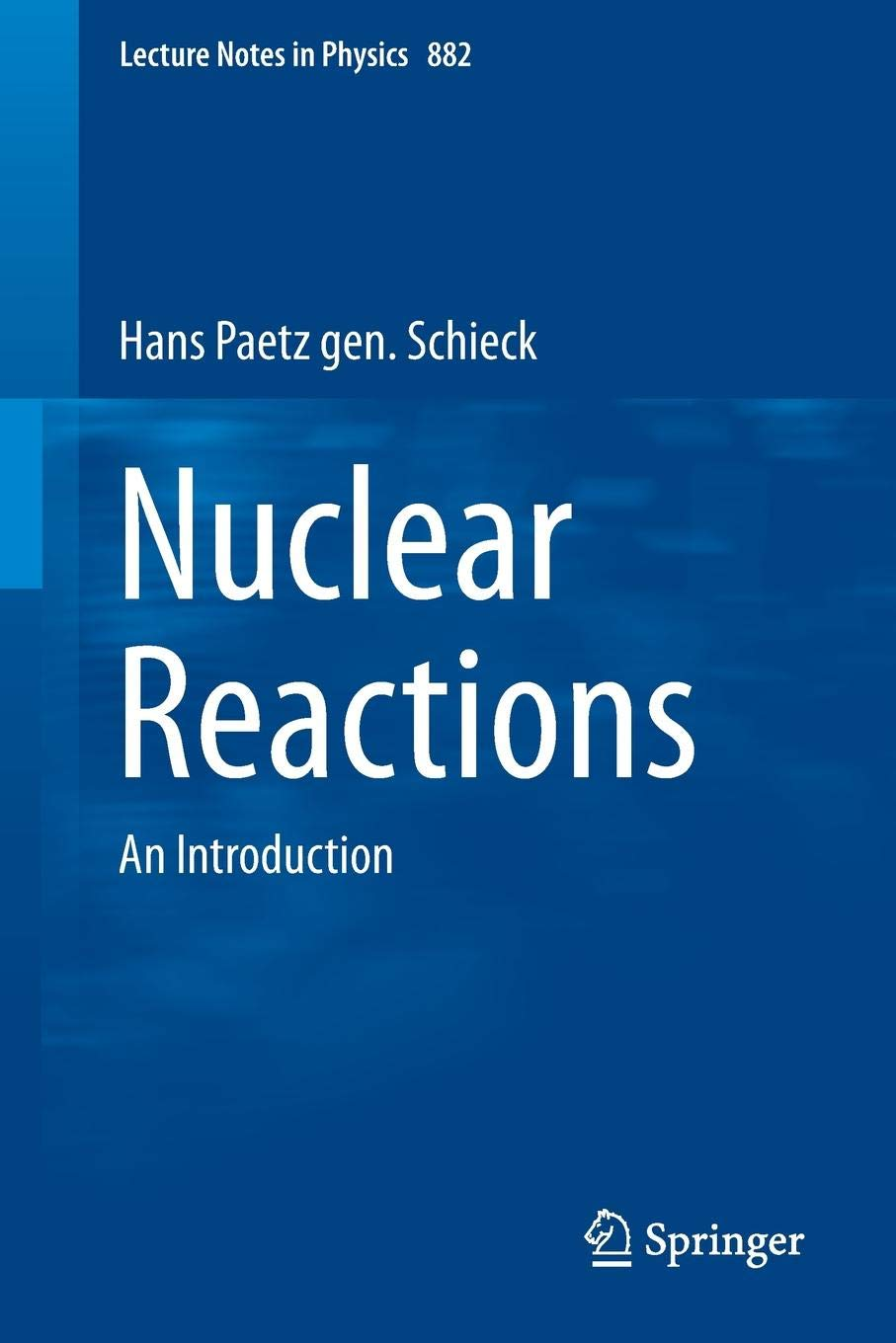 Nuclear Reactions  An Introduction  Lecture Notes In Physics Band 882