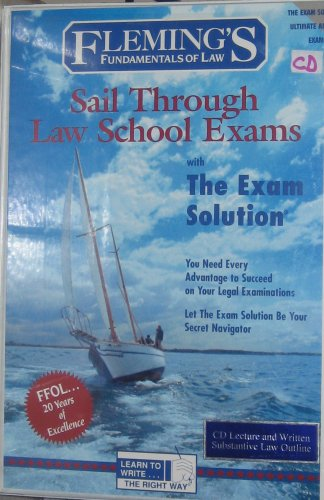 Fleming's Fundamentals of Law Sail Through Law School Exams with The Exam Solution For Professional Responsibility (Fleming's Fundamentals of Law) by