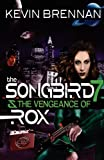 The Songbird 7 and the Vengeance of Rox, Kevin Brennan, 0957196504