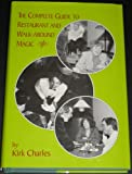 Complete Guide to Restaurant and Walk-Around Magic, Charles, Kirk, 0945296231
