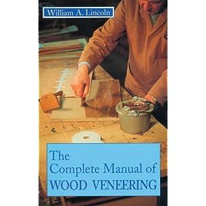 Complete Manual of Wood Veneering