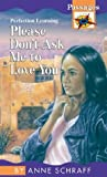 Please Don't Ask Me to Love You, Anne Schraff, 0812469720