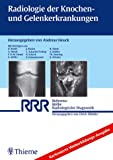 Radiologie der Knochen- und Gelenkerkrankungen