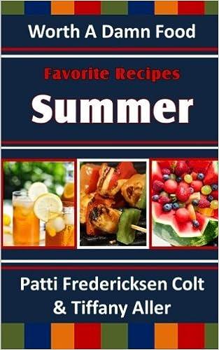 Favorite recipes summer amazon patti fredericksen colt favorite recipes summer amazon patti fredericksen colt tiffany aller 9781475236194 books forumfinder Choice Image