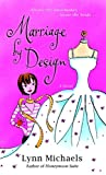 Marriage by Design, Lynn Michaels, 0345476018