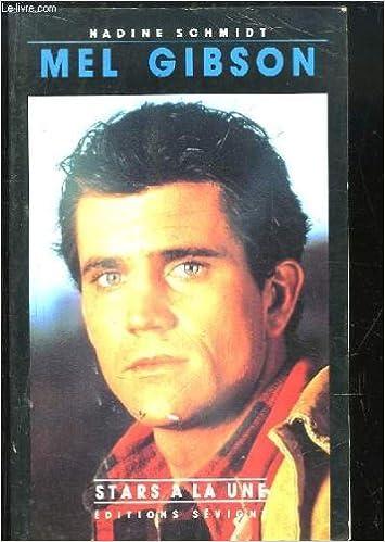 Lire des livres téléchargés sur iphone Mel Gibson by Nadine Schmidt PDF 2907763164