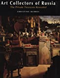 The Art Collectors of Russia, Christina Burrus, 1850437408