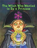 The Witch Who Wanted to Be a Princess, Lois G. Grambling, 1580890636