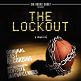 The Lockout-A Musical by Lockout-A Musical (Original Cast Recording)