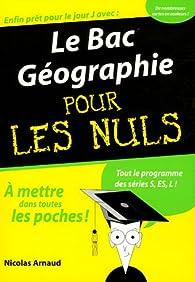 Le Bac Géographie pour les Nuls par Nicolas Arnaud