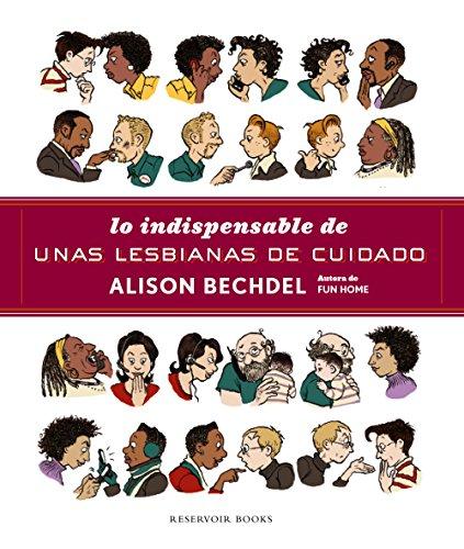 Descargar Libro Lo Indispensable De Unas Lesbianas De Cuidado Alison Bechdel