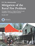 Mitigation of the Rural Fire Problem, U. S. Department Of Homeland Security and Federal Emergency Management Agency, 1494268051