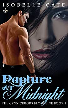 Rapture at Midnight (The Cynn Cruors Bloodline Book 1) by [Cate, Isobelle]
