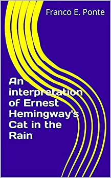 """cat in the rain interpretation Read this essay on ernest hemingway's """"a cat in the rain"""": symbolism come browse our large digital warehouse of free sample essays get the knowledge you need in order to pass your classes and more."""