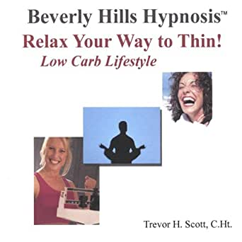 Weight Loss Hypnosis: Relax Your Way to Thin! (Low Carb ...