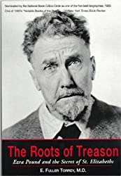 The Roots of Treason: Ezra Pound and the Secret of St. Elizabeths
