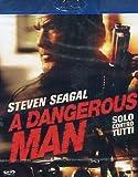 A dangerous man - Solo contro tutti
