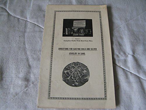Directions for Casting Gold and Silver Jewelry in Sand (Circa 1930's) (Jewelers Casting Sand)