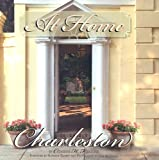 img - for At home -- Charleston : Traditions and Entertaining in a Charleston Home book / textbook / text book