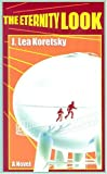 The Eternity Look, J. Lea Koretsky, 1587900521