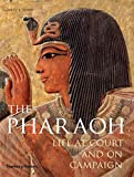 The Pharaoh: Life at Court and On Campaign