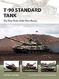 #8: T-90 Standard Tank: The First Tank of the New Russia (New Vanguard)