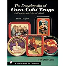 The Encyclopedia of Coca-Cola®Trays