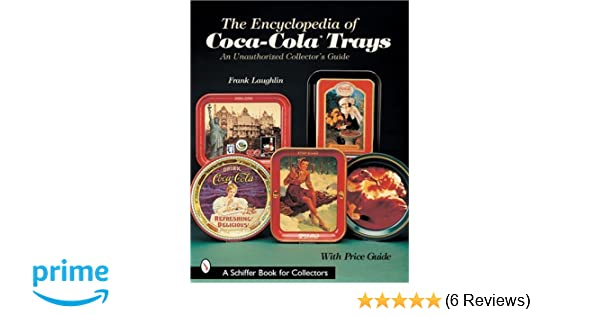 The Encyclopedia of Coca-Cola Trays: An Unauthorized Collector's