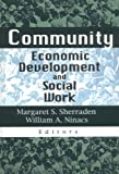 Community Economic Development and Social Work, Sherraden, Margaret S., 0789005069