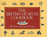 img - for The British Museum Cookbook: 4,000 Years of International Cuisine book / textbook / text book