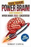 Brain Training: Power Brain! - Secret Techniques To: Improve Memory, Focus & Concentration