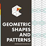 Geometric Shapes and Patterns: Coloring Book for Adults (Copacetic Color Coloring Books) (Volume 1)