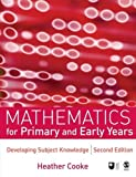 img - for Mathematics for Primary and Early Years, Second Edition: Developing Subject Knowledge (Developing Subject Knowledge series) by Heather Cooke (2007-07-02) book / textbook / text book